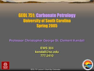 Professor Christopher George St. Clement Kendall - EWS 304  kendall@sc  777.2410