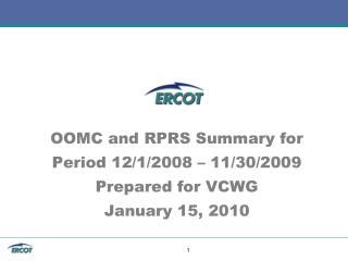 OOMC and RPRS Summary for Period 12/1/2008 – 11/30/2009 Prepared for VCWG January 15, 2010