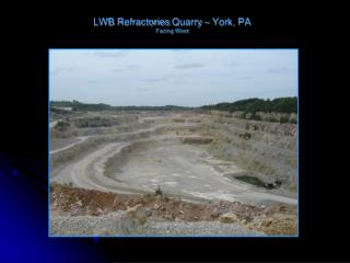 LWB  Refractories  Quarry – York, PA Facing West