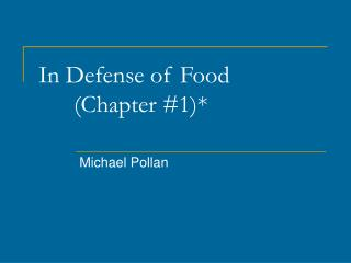 In Defense of Food (Chapter #1)*