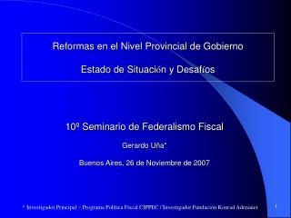 Reformas en el Nivel Provincial de Gobierno  Estado de Situaci ó n y Desaf í os