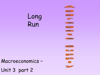 Macroeconomics �  Unit 3  part 2