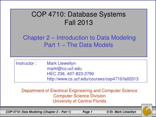COP 4710: Database Systems Fall 2013 Chapter 2 � Introduction to Data Modeling