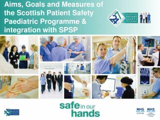 Aims, Goals and Measures of the Scottish Patient Safety Paediatric Programme  integration with SPSP