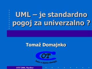 UML � je standardno pogoj za univerzalno ?