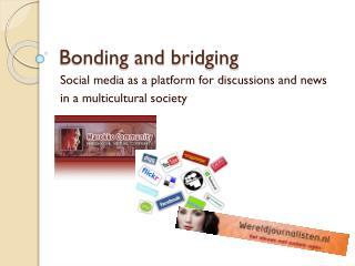Bonding and  bridging