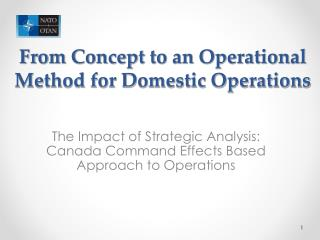 From Concept to an Operational Method for Domestic Operations