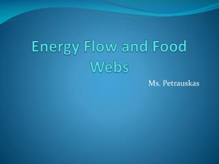 Energy Flow and Food  Webs