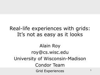 Real-life experiences with grids: It�s not as easy as it looks