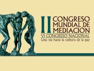 II_congreso_mundial_de_mediacion.ppt - Revista La Trama