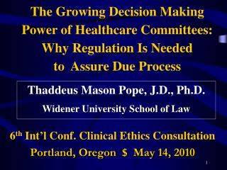 Thaddeus Mason Pope, J.D., Ph.D. Widener University School of Law
