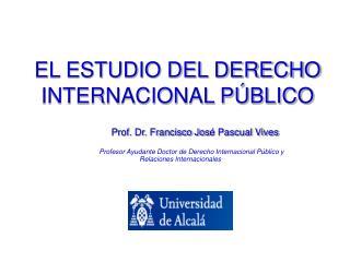 EL ESTUDIO DEL DERECHO INTERNACIONAL PÚBLICO