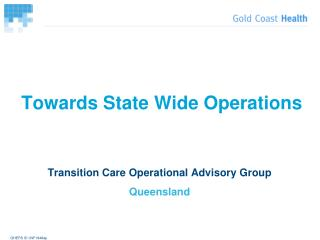 Towards State Wide Operations