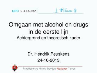 Omgaan met alcohol en drugs in de eerste lijn Achtergrond en theoretisch kader