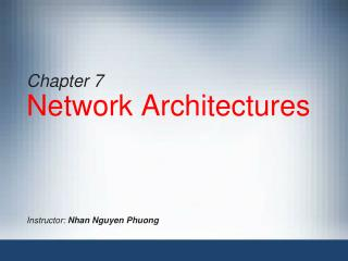 Chapter 7 Network Architectures