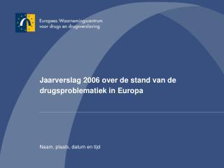 Jaarverslag 2006 over de stand van de drugsproblematiek in Europa