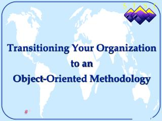 Transitioning Your Organization to an  Object-Oriented Methodology