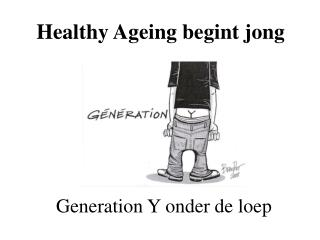 Healthy Ageing begint jong
