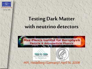 Testing Dark Matter  with neutrino detectors