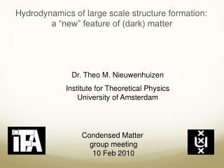 "Hydrodynamics of large scale structure formation: a ""new"" feature of (dark) matter"