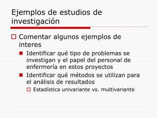 Ejemplos de estudios de investigación