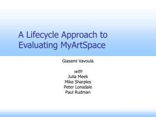 A Lifecycle Approach to Evaluating MyArtSpace