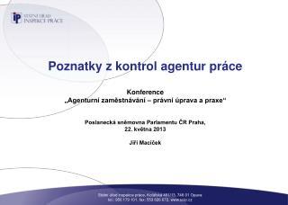 """Poznatky z kontrol agentur práce Konference """"Agenturní zaměstnávání – právní úprava a praxe"""""""