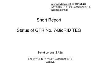 Short Report Status of  GTR No. 7/BioRID TEG