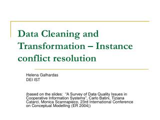 Data Cleaning and Transformation – Instance conflict resolution