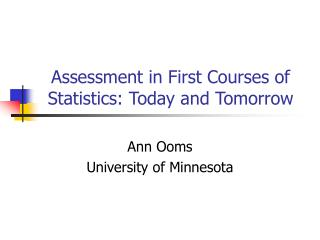 Assessment in First Courses of Statistics: Today and Tomorrow