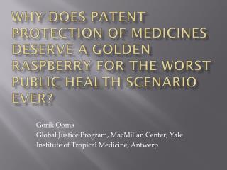 Gorik Ooms Global Justice Program, MacMillan Center, Yale Institute of Tropical Medicine, Antwerp