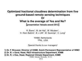Optimized fractional cloudines determination from five ground-based remote sensing techniques Or