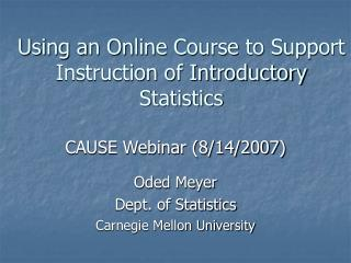 Using an Online Course to Support Instruction of Introductory Statistics