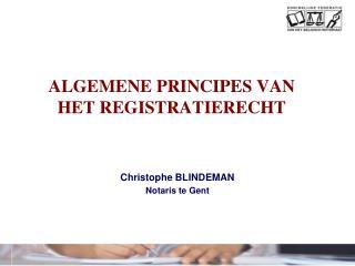 ALGEMENE PRINCIPES VAN  HET REGISTRATIERECHT