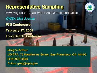 Representative Sampling EPA Region 9, Clean Water Act Compliance Office CWEA 35th Annual