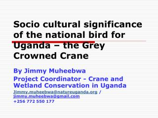 Socio cultural significance of the national bird for Uganda – the Grey Crowned Crane