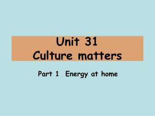 Unit 31  Culture matters