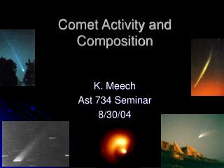 Comet Activity and Composition