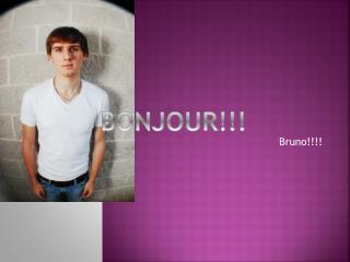 Bruno!!!!