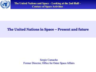 The United Nations in Space – Present and future