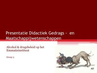 Presentatie Didactiek  Gedrags  -  en Maatschappijwetenschappen