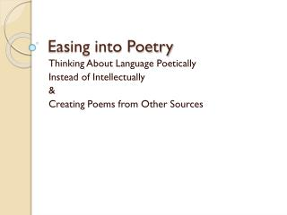 Easing into Poetry