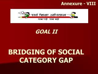 GOAL II BRIDGING OF SOCIAL CATEGORY GAP