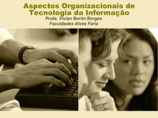 Aspectos Organizacionais de Tecnologia da Informa  o