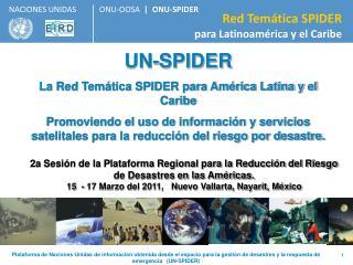 UN-SPIDER  La Red Temática SPIDER para América Latina y el Caribe