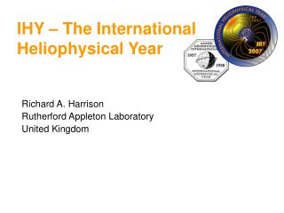 Richard A. Harrison Rutherford Appleton Laboratory United Kingdom