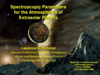 Laurence S. Rothman Harvard-Smithsonian Center for Astrophysics