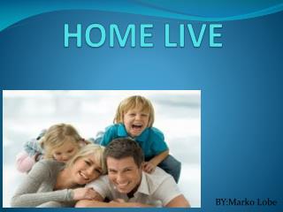 HOME LIVE