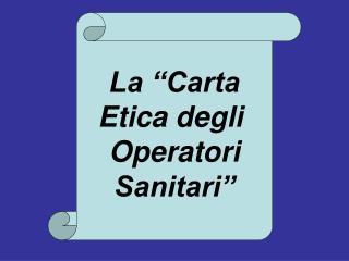 """La """"Carta Etica degli  Operatori Sanitari"""""""