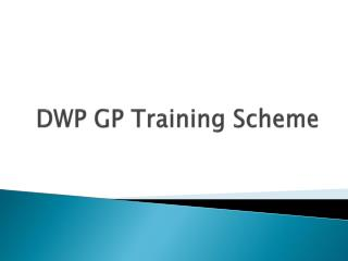 DWP GP Training Scheme